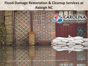 Flood Damage Restoration & Cleanup Services at Raleigh NC
