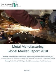 Metal Manufacturing _Global Market Report_2018_Sample