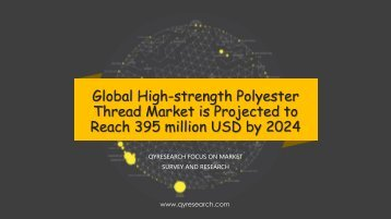 Global High-strength Polyester Thread Market is Projected to Reach 395 million USD by 2024
