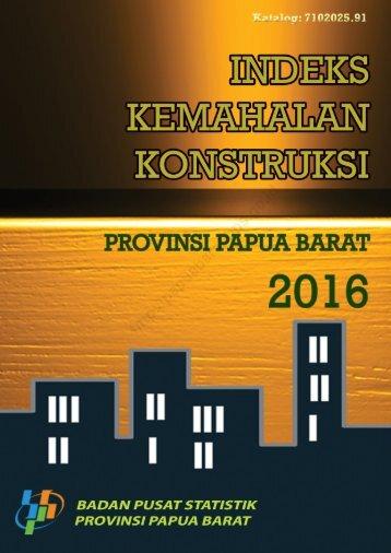 Indeks Kemahalan Konstruksi Provinsi Papua Barat 2016
