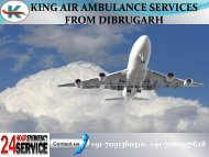 Quick and advance King Air ambulance services from Dibrugarh