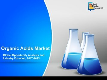 Organic Acids Market Likely to Grow at a CAGR of 8.3% from 2017 to 2023