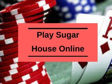 Play Sugar House Online