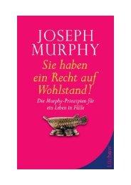 Sie haben ein Recht auf Wohlstand! JOSEPH MURPHY