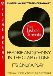 Download PDF Three Plays By Terrence Mcnally: The Lisbon Traviata, Frankie And Johnny in the Clair De Lune, IT s Only a Play (Plume) Online