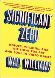 Download PDF Significant Zero: Heroes, Villains, and the Fight for Art and Soul in Video Games Full