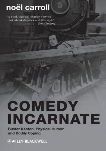 [PDF] Download Comedy Incarnate: Buster Keaton, Physical Humor, and Bodily Coping Full