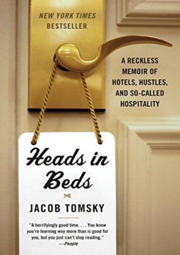 [PDF] Download Heads in Beds: A Reckless Memoir of Hotels, Hustles, and So-Called Hospitality Full