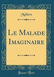 Download PDF Le Malade Imaginaire (Classic Reprint) Online