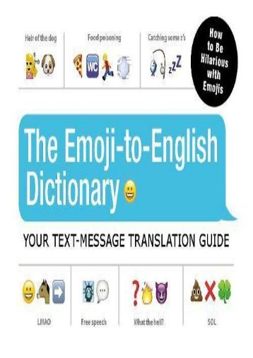 [PDF] Download The Emoji-to-English Dictionary: Your Text Message Translation Guide Full