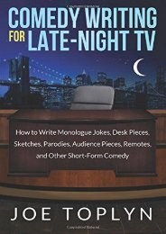 [PDF] Download Comedy Writing for Late-Night TV: How to Write Monologue Jokes, Desk Pieces, Sketches, Parodies, Audience Pieces, Remotes, and Other Short-Form Comedy Online