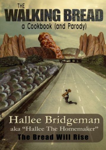 Download PDF The Walking Bread: The Bread Will Rise!: Volume 2 (Hallee s Galley Parody Cookbook) Online