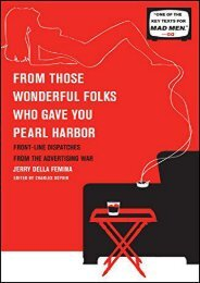 [PDF] Download From Those Wonderful Folks Who Gave You Pearl Harbor: Front-Line Dispatches from the Advertising War Online