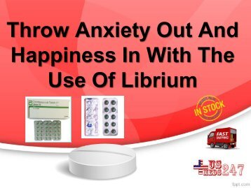 Use Librium To Overcome Anxiety And Avail Happiness In Your Life