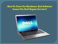 How To Fixes For Hardware And Software Issues Via Dell Repair Service?