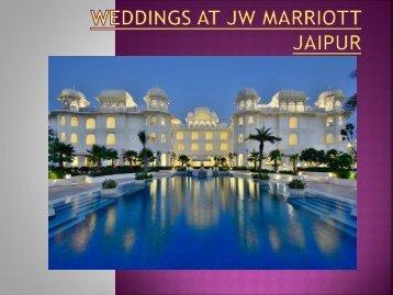 Weddings at JW Marriott Jaipur