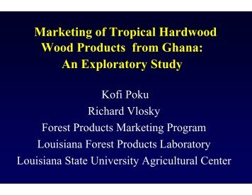 Marketing of Tropical Hardwood Wood Products from Ghana: An ...