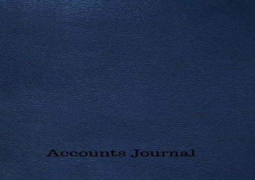[+][PDF] TOP TREND Accounts Journal: Financial Accounting Journal Entries : General Notebook With Columns For Date, Description, Reference, Credit, And Debit. Paper Book Pad with 100 Record Pages 8.5 In By 11 In  [READ]