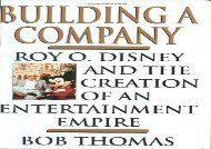 [+][PDF] TOP TREND Building a Company: Roy O.Disney and the Creation of an Entertainment Empire  [FREE]