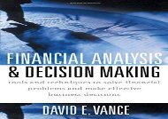 [+]The best book of the month Financial Analysis and Decision Making: Tools and Techniques to Solve Financial Problems and Make Effective Business Decisions [PDF]
