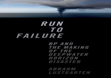 [+]The best book of the month Run to Failure: Bp and the Making of the Deepwater Horizon Disaster  [READ]