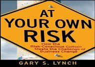 [+][PDF] TOP TREND At Your Own Risk!: How the Risk-Conscious Culture Meets the Challenge of Business Change  [FREE]