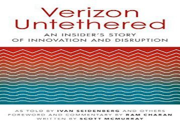 verizon untethered an insiders story of innovation and disruption english edition