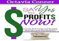 [+][PDF] TOP TREND Say Yes To Profits: 3 Methods For Building The Profitable Business Of Your Dreams [PDF]