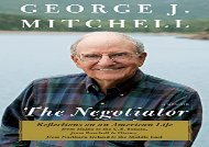 [+]The best book of the month The Negotiator: Reflections on an American Life from Maine to the U.S. Senate, from Baseball to Disney, from Northern Ireland to the Middle East: A Press Large Print Biographies   Memoirs  [DOWNLOAD]