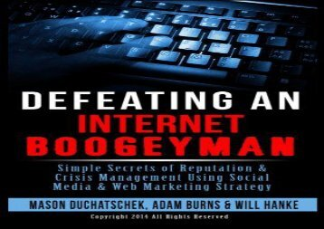[+][PDF] TOP TREND Defeating an Internet Boogeyman: Simple Secrets of Reputation   Crisis Management Using Social Media   Web Marketing Strategy: Volume 2 (How to Make Using Social Media   Web Marketing Strategy)  [FULL]