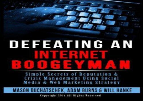 [+][PDF] TOP TREND Defeating an Internet Boogeyman: Simple Secrets of Reputation   Crisis Management Using Social Media   Web Marketing Strategy: Volume 2 (How to Make Using Social Media   Web Marketing Strategy)  [FULL]