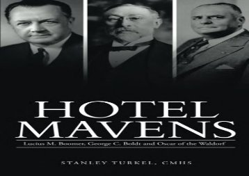 [+]The best book of the month Hotel Mavens: Lucius M. Boomer, George C. Boldt and Oscar of the Waldorf  [FREE]