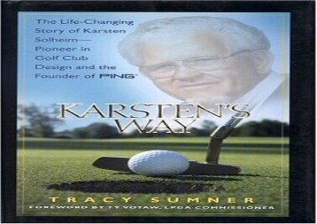 [+]The best book of the month Karsten s Way: The Life-Changing Story of Karsten Solheim- Pioneer in Golf Club Design and the Founder of Ping [PDF]