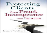 [+]The best book of the month Protecting Clients from Fraud, Incompetence and Scams  [DOWNLOAD]