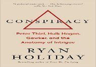 [+]The best book of the month Conspiracy: Peter Thiel, Hulk Hogan, Gawker, and the Anatomy of Intrigue [PDF]