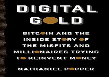 [+]The best book of the month Digital Gold: Bitcoin and the Inside Story of the Misfits and Millionaires Trying to Reinvent Money  [DOWNLOAD]