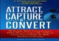 [+][PDF] TOP TREND Attract, Capture   Convert: 89 Simple Ways Entrepreneurs Make Money Online (  Offline) Using Web Marketing   Social Media Strategy: Volume 1 (How to Using Social Media   Web Marketing Strategy)  [NEWS]