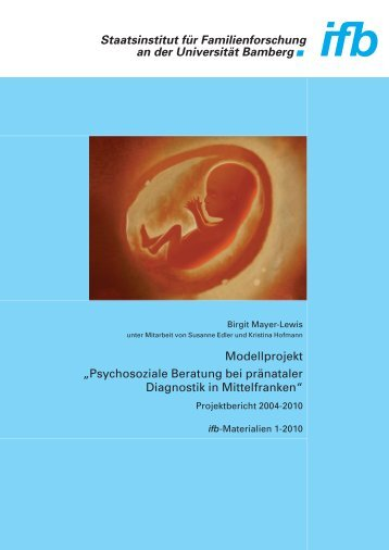 Psychosoziale Beratung bei pränataler Diagnostik in ... - ifb - Bayern