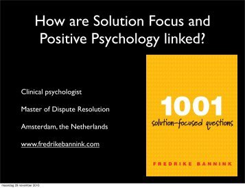 How are Solution Focus and Positive Psychology ... - Fredrike Bannink