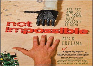 [+]The best book of the month Not Impossible: The Art and Joy of Doing What Couldn t Be Done  [FULL]