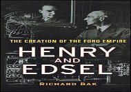 [+]The best book of the month Henry and Edsel: The Creation of the Ford Empire  [DOWNLOAD]