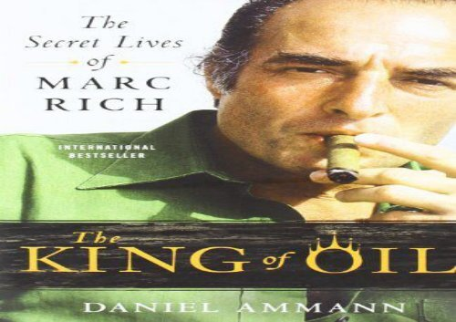 [+][PDF] TOP TREND The King of Oil: The Secret Lives of Marc Rich  [FULL]