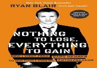 [+]The best book of the month Nothing to Lose, Everything to Gain: How I Went from Gang Member to Multimillionaire Entrepreneur  [FREE]