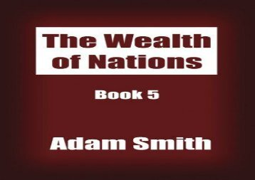 [+]The best book of the month The Wealth of Nations Book 5: An Inquiry into the Nature and Causes of the Wealth of Nations.  [FULL]