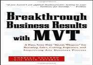 [+]The best book of the month Breakthrough Business Results With MVT: A Fast, Cost-free, Secret Weapon for Boosting Sales, Cutting Expenses, and Improving Any Business Process  [FULL]