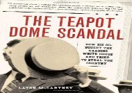 [+][PDF] TOP TREND The Teapot Dome Scandal: How Big Oil Bought the Harding White House and Tried to Steal the Country  [DOWNLOAD]