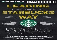 [+][PDF] TOP TREND Leading the Starbucks Way: 5 Principles for Connecting with Your Customers, Your Products, and Your People  [FULL]