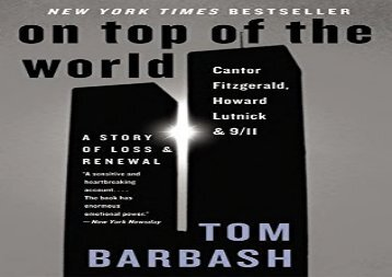 [+][PDF] TOP TREND On Top of the World: Cantor Fitzgerald, Howard Lutnick, and 9/11: A Story of Loss and Renewal  [READ]