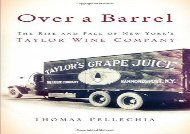 [+]The best book of the month Over a Barrel: The Rise and Fall of New York s Taylor Wine Company  [READ]