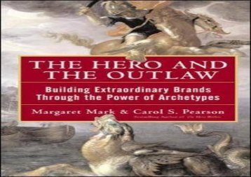 [+]The best book of the month The Hero and the Outlaw: Building Extraordinary Brands Through the Power of Archetypes  [FULL]